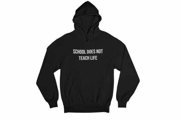 School Does Not Teach Life Black Gender Neutral Hoodie