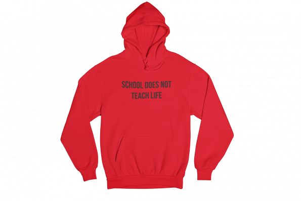 School Does Not Teach Life Red Gender Neutral Hoodie