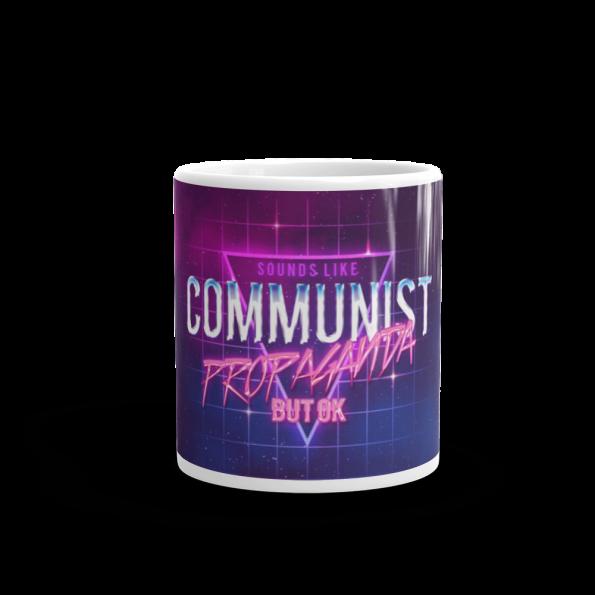 Sounds like communist propaganda mug 6