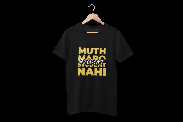 Muth Maaro Student Nahi Black Half Sleeve T-Shirt